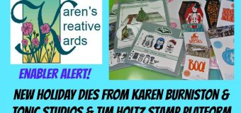Enabler Alert! New Holiday Dies from Karen Burniston & Tonic Studios & Tim Holtz Stamp Platform